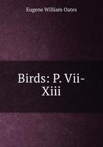 Birds: P. Vii-Xiii