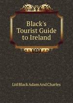 Black`s Tourist Guide to Ireland