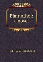 Blair Athol: a novel