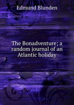 The Bonadventure; a random journal of an Atlantic holiday