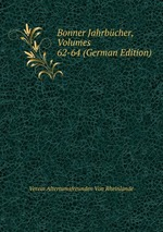 Bonner Jahrbcher, Volumes 62-64 (German Edition)