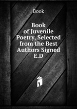 Book of Juvenile Poetry, Selected from the Best Authors Signed E.D