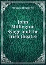 John Millington Synge and the Irish theatre