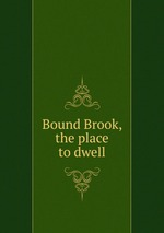 Bound Brook, the place to dwell