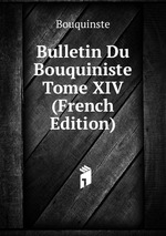 Bulletin Du Bouquiniste Tome XIV (French Edition)