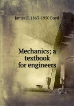Mechanics; a textbook for engineers