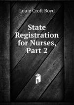 State Registration for Nurses, Part 2