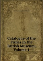 Catalogue of the Fishes in the British Museum, Volume 1