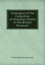 Catalogue of the Collection of Mazatlan Shells in the British Museum