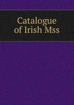 Catalogue of Irish Mss.