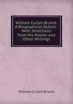 a biography of william cullen bryant
