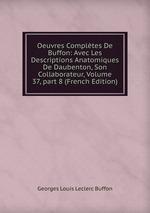 Oeuvres Compltes De Buffon: Avec Les Descriptions Anatomiques De Daubenton, Son Collaborateur, Volume 37,part 8 (French Edition)