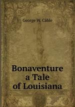 Bonaventure a Tale of Louisiana