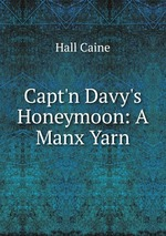 Capt`n Davy`s Honeymoon: A Manx Yarn