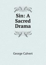 Sin: A Sacred Drama