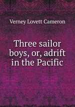 Three sailor boys, or, adrift in the Pacific