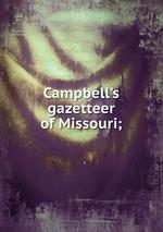 Campbell`s gazetteer of Missouri;