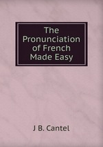 The Pronunciation of French Made Easy