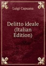 Delitto ideale (Italian Edition)
