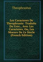Caracteres de Theophraste, et pensees morales de Menandre