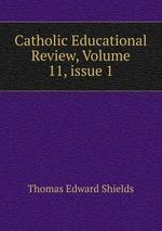 Catholic Educational Review, Volume 11,issue 1