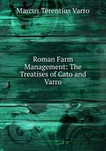 Roman Farm Management: The Treatises of Cato and Varro