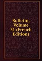 Bulletin, Volume 31 (French Edition)
