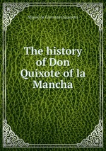 The history of Don Quixote of la Mancha