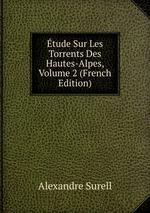 tude Sur Les Torrents Des Hautes-Alpes, Volume 2 (French Edition)