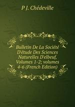 Bulletin De La Socit D`tude Des Sciences Naturelles D`elbeuf, Volumes 1-2;volumes 4-6 (French Edition)