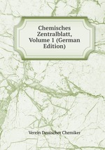 Chemisches Zentralblatt, Volume 1 (German Edition)