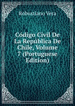 Cdigo Civil De La Repblica De Chile, Volume 7 (Portuguese Edition)