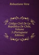 Cdigo Civil De La Repblica De Chile, Volume 5 (Portuguese Edition)