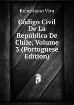 Cdigo Civil De La Repblica De Chile, Volume 3 (Portuguese Edition)