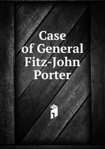 Case of General Fitz-John Porter