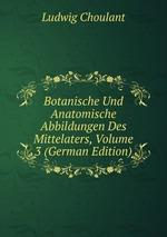 Botanische Und Anatomische Abbildungen Des Mittelaters, Volume 3 (German Edition)