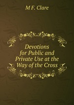 Devotions for Public and Private Use at the Way of the Cross