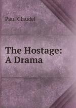 The Hostage: A Drama