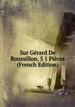 Sur Grard De Roussillon. 5 1 Pices (French Edition)