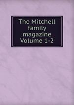 The Mitchell family magazine Volume 1-2