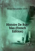 Histoire De Ruy-blas (French Edition)