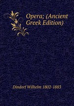 Opera; (Ancient Greek Edition)