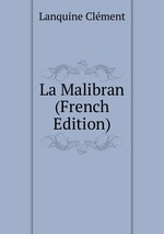 La Malibran (French Edition)