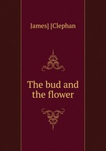 The bud and the flower