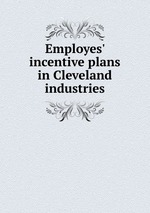 Employes` incentive plans in Cleveland industries