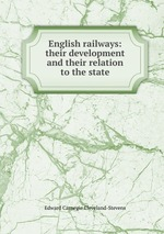 English railways: their development and their relation to the state
