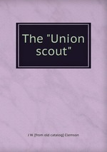 "The ""Union scout"""