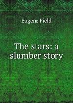 The stars: a slumber story