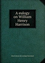 A eulogy on William Henry Harrison