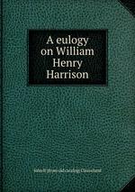 A eulogy on William Henry Harrison